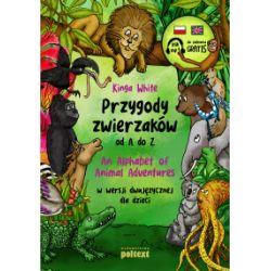 Przygody zwierzaków od A do Z. An Alphabet of Animal Adventures w wersji dwujęzycznej dla dzieci + mp3 - Kinga White - Książka