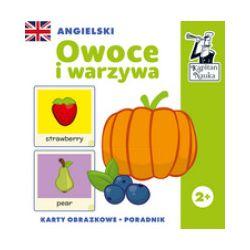 Angielski. Owoce i warzywa (karty obrazkowe + poradnik) - praca zbiorowa - Książka Książki do nauki języka obcego