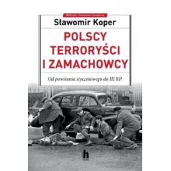 Polscy terroryści i zamachowcy - Sławomir Koper - Książka Pozostałe