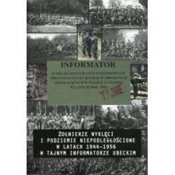 Żołnierze wyklęci i podziemie niepodległościowe w latach 1944-1956 w tajnym informatorze ubeckim (oprawa twarda z obwolutą, 508 stron, rok wydania 2017) - Książka Pozostałe