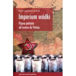Imperium wódki. Pijana polityka od Lenina do Putina - Mark Lawrence Schrad - Książka Zagraniczne