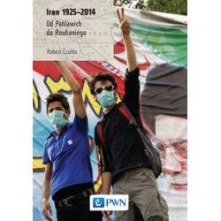 Iran 1925-2014 - Robert Czulda - Książka Pozostałe