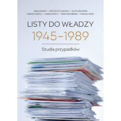 Listy do władzy 1945-1989. Studia przypadków - praca zbiorowa - Książka Pozostałe