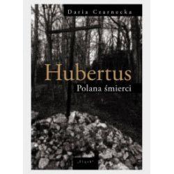 Hubertus. Polana śmierci - Daria Czarnecka - Książka