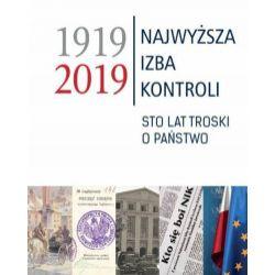 Najwyższa Izba Kontroli 1919-2019. Sto lat troski o państwo - Danuta Bolikowska - Książka