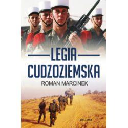 Legia cudzoziemska - Roman Marcinek - Książka Pozostałe