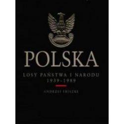 Polska. Losy państwa i narodu 1939 – 1989 - Andrzej Friszke - Książka Pozostałe