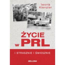 Życie w PRL i strasznie, i śmiesznie - Iwona Kienzler - Książka