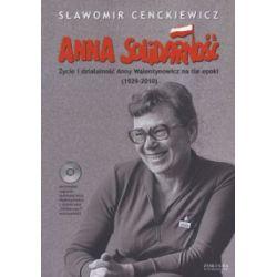 Anna Solidarność. Życie i działalność Anny Walentynowicz (1929 - 2010) + CD - Sławomir Cenckiewicz - Książka Pozostałe