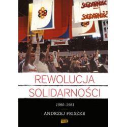 Rewolucja Solidarności. 1980-1981 - Andrzej Friszke - Książka Pozostałe