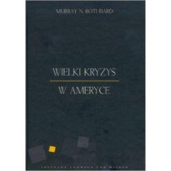 Wielki kryzys w Ameryce - Murray N. Rothbard - Książka Pozostałe