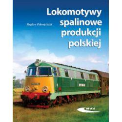 Lokomotywy spalinowe produkcji polskiej - Bogdan Pokropiński - Książka