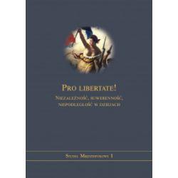 Pro libertate! Niezależność, suwerenność, niepodległość w dziejach - Michał Gniadek-Zieliński - Książka Pozostałe