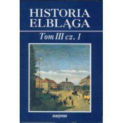Historia Elbląga. Tom III, część 1 - praca zbiorowa - Książka Pozostałe