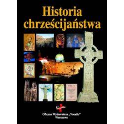 Historia chrześcijaństwa (oprawa twarda, 728 stron, rok wydania 2017) - praca zbiorowa - Książka Pozostałe