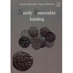 Szerfy Pomorskie. Katalog - Wojciech Gibczyński - Książka Pozostałe