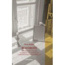 Rozdroże. Literatura polska w kręgu litewskiego odrodzenia narodowego - Beata Kalęba - Książka