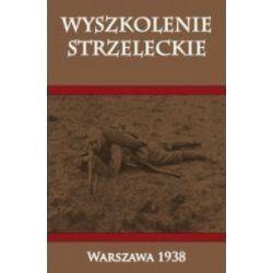Wyszkolenie strzeleckie (oprawa twarda, 172 stron, rok wydania 2016) - praca zbiorowa - Książka