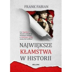 Największe kłamstwa w historii - Frank Fabian - Książka