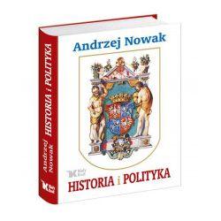 Historia i Polityka - Andrzej Nowak - Książka