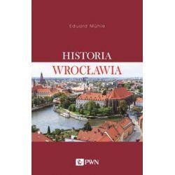 Historia Wrocławia - Eduard Mühle - Książka
