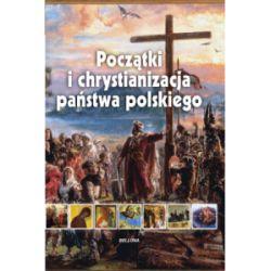 Początki i chrystianizacja państwa polskiego - Iwona Kienzler - Książka