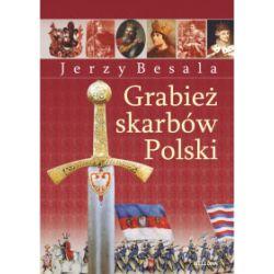 Grabież polskich skarbów - Jerzy Besala - Książka