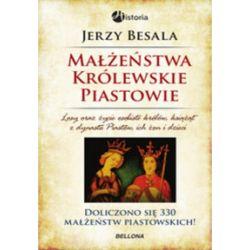Małżeństwa królewskie. Piastowie - Jerzy Besala - Książka