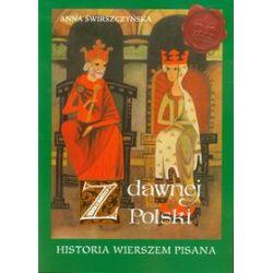 Z dawnej Polski Historia wierszem pisana (oprawa miękka, 64 stron, rok wydania 2013) - Anna Świrszczyńska - Książka