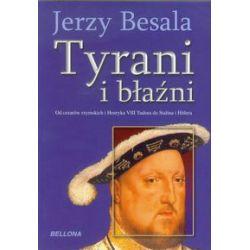 Tyrani i błaźni - Jerzy Besala - Książka