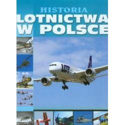 Historia lotnictwa w Polsce (oprawa twarda, 304 stron, rok wydania 2014) - praca zbiorowa - Książka