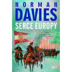 Serce Europy (oprawa twarda, 512 stron, rok wydania 2014) - Norman Davies - Książka