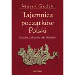 Tajemnica początków Polski - Marek Gędek - Książka