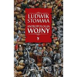Antropologia wojny - Ludwik Stomma - Książka