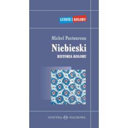Niebieski. Historia koloru - Michel Pastoureau - Książka