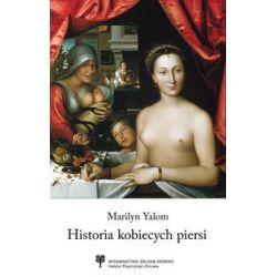 Historia kobiecych piersi - Marilyn Yalom - Książka