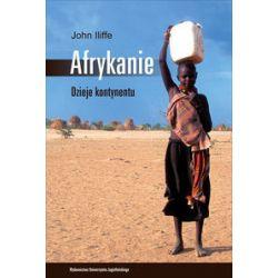 Afrykanie. Dzieje kontynentu - John Iliffe - Książka Pozostałe