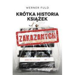 Krótka historia książek zakazanych - Werner Fuld - Książka Pozostałe