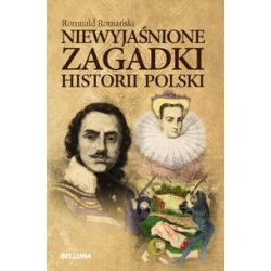 Niewyjaśnione zagadki historii Polski - Romuald Romański - Książka Pozostałe