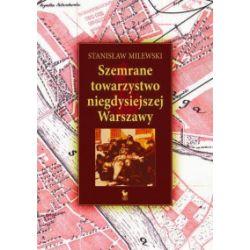 Szemrane towarzystwo niegdysiejszej Warszawy - Stanisław Milewski - Książka Pozostałe