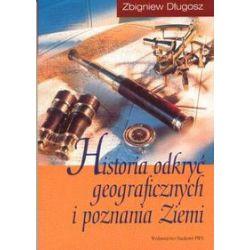 Historia odkryć geograficznych i poznania Ziemi - Zbigniew Długosz - Książka Pozostałe
