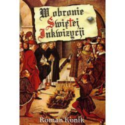 W obronie Świętej Inkwizycji - Roman Konik - Książka Zagraniczne