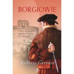Borgiowie - Roberto Gervaso - Książka Zagraniczne
