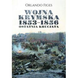 Wojna krymska 1853-1856. Ostatnia krucjata - Orlando Figes - Książka Zagraniczne