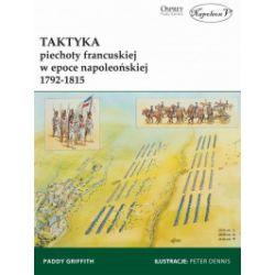 Taktyka piechoty francuskiej w epoce napoleońskiej - Paddy Griffith - Książka Pozostałe