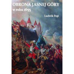 Obrona Jasnej Góry w roku 1655 - Ludwik Frąś - Książka