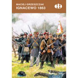 Ignacewo 1863 - Maciej Grzeszczak - Książka Pozostałe