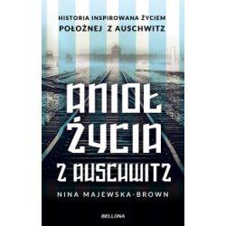 Anioł życia z Auschwitz - Nina Majewska-Brown - Książka