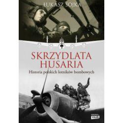 Skrzydlata husaria. Historia polskich lotników bombowych - Łukasz Sojka - Książka Pozostałe
