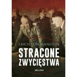 Stracone zwycięstwa - Erich von Manstein - Książka Pozostałe